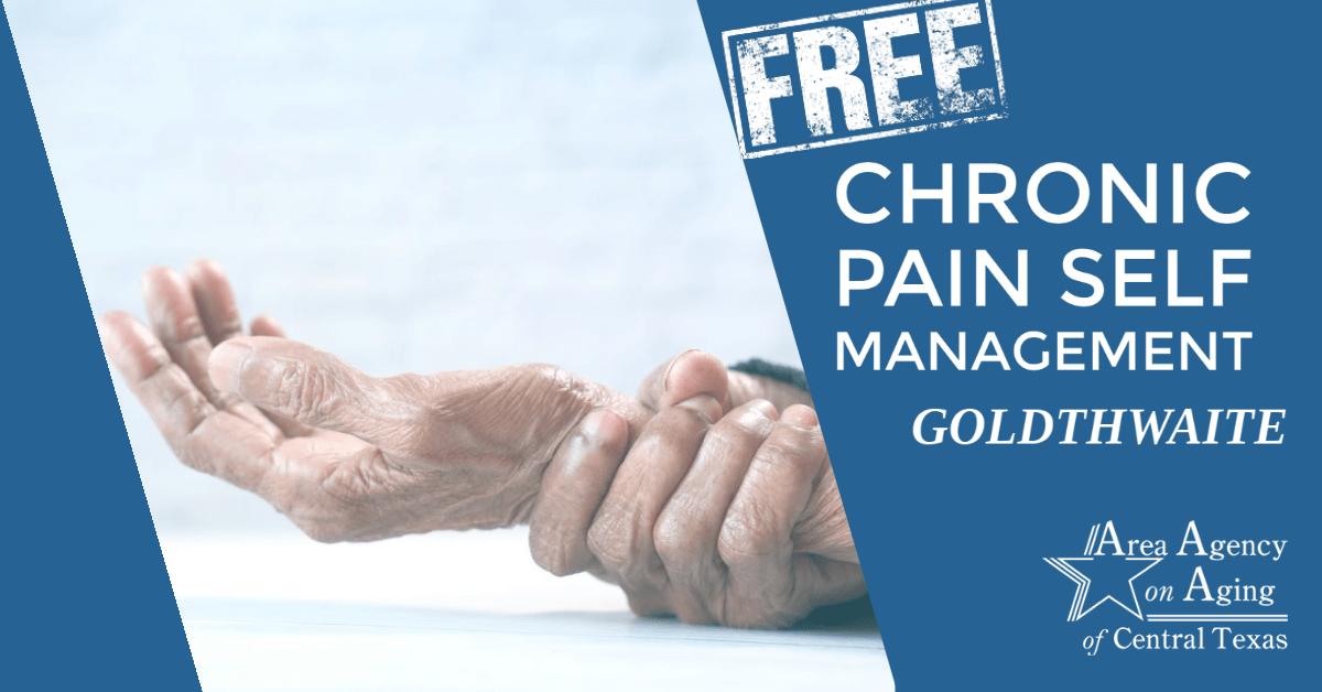 Chronic Pain Self Management Class in Goldthwaite Flyer
