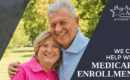 We can help with Medicare enrollment